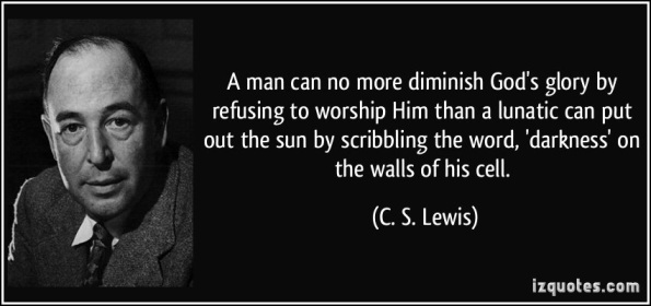 CS lewis quote about God's glory