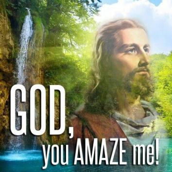 God you amaze me