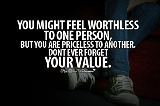 you-might-feel-worthless-to-one-person