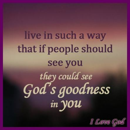 god's goodness in you