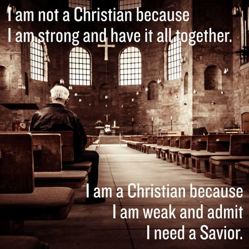 Weak and need a Saviour