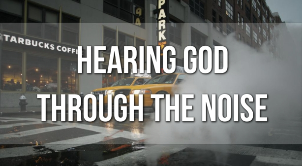 hearing God through the noise