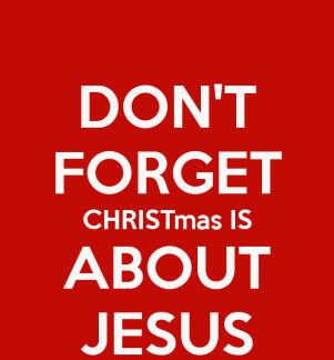 dont-forget-christmas-is-about-jesus-2