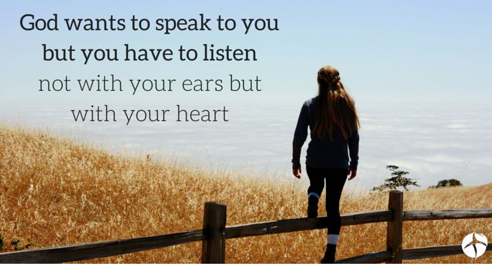 god-wants-to-speak-to-you-but-you-have-to-listen-not-with-your-ears-but-with-your-heart